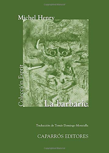 Libro : La Barbarie  - Michel Henry