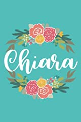 Chiara: 6x9 Lined Writing Notebook Journal with Personalized Name, 120 Pages – Pink & Yellow Flowers on Teal Blue with Family Quote, Perfect Gift for ... of School Teacher's Gift, or Other Holidays Paperback