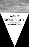 Warm Moonlight (Kindle Single)