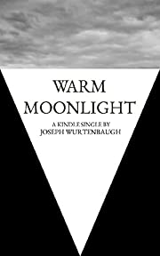 Warm Moonlight (Kindle Single)