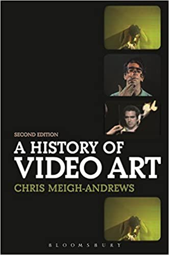 Book A History of Video Art by Meigh-Andrews, Chris (2014)