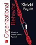 Organizational Behavior : A Practical, Problem-Solving Approach, Kinicki, Angelo and Fugate, Mel, 1259188418