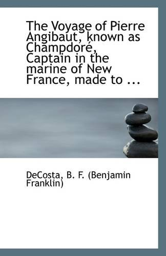 Download The Voyage of Pierre Angibaut, known as Champdoré, Captain in the marine of New France, made to ... pdf epub