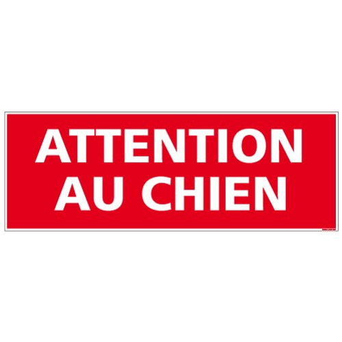 Attention au chien - Panneau - Plastique rigide PVC adhé sif - Porte Portail Garage - Dimensions 210 x 75 mm - Film de protection UV et anti graffiti - Double face au dos - Garantie 10 ans - plaque attention au chien E-Forum
