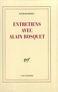 Entretiens avec Alain Bosquet par Yachar Kemal