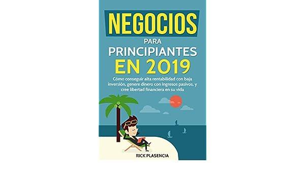 Amazon.com: NEGOCIOS PARA PRINCIPIANTES EN 2019: Cómo ...