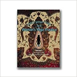 Geeta S. Iyengars Guide to a Womans Yoga Practice, Volume ...