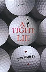 A Tight Lie by Don Dahler (2009-03-17)