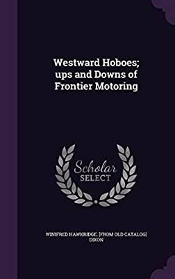 Westward Hoboes; Ups and Downs of Frontier Motoring
