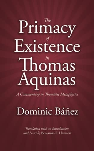 The Primacy of Existence in Thomas Aquinas: A
