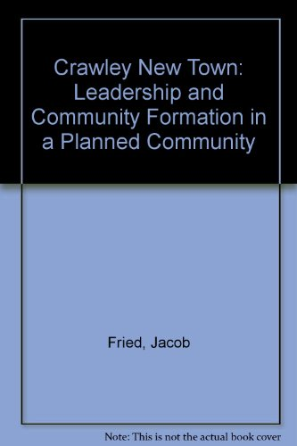 Crawley New Town: Leadership and Community Formation in a Planned Community