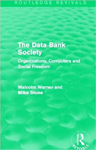 Book The Data Bank Society (Routledge Revivals): Organizations, Computers and Social Freedom