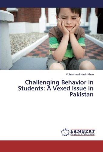 Download Challenging Behavior in Students: A Vexed Issue in Pakistan PDF