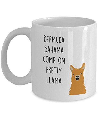 Bermuda Mug - Funny Llama Mug - Bermuda Bahama Come on Pretty Llama - Novelty Birthday Gifts Idea