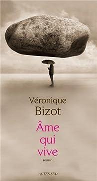 Âme qui vive par Véronique Bizot