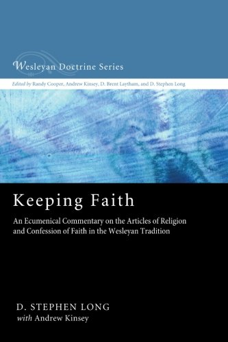 Keeping Faith: An Ecumenical Commentary on the Articles of Religion and Confession of Faith of the United Methodist Chur