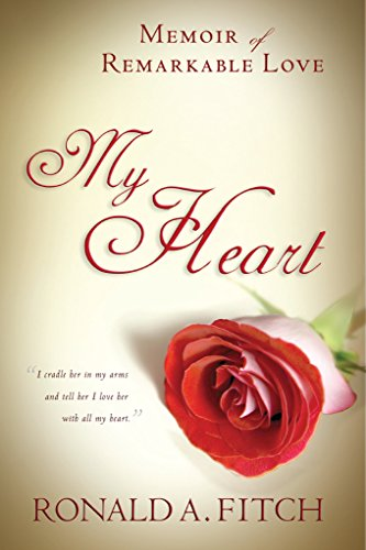 Amazon my heart memoir of remarkable love ebook ronald fitch my heart memoir of remarkable love by fitch ronald fandeluxe Gallery
