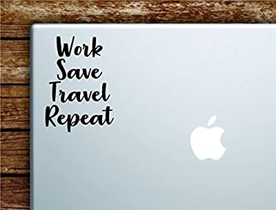 Boop Decals Work Save Travel Repeat Quote Laptop Apple Macbook Car Quote Wall Decal Sticker Art Vinyl Inspirational Adventure Explore Mountains