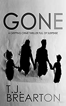 GONE a gripping crime thriller full of suspense by [BREARTON, T.J.]