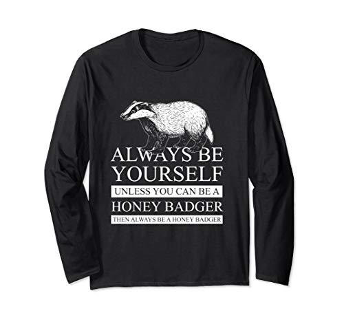 - Honey Badger Long Sleeve T-Shirt