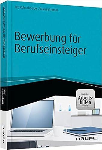 bewerbung fr berufseinsteiger inkl arbeitshilfen online 9783648065846 amazoncom books - Amazon Online Bewerbung