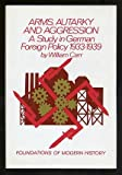 Arms, Autarky, and Aggression 9780393054866