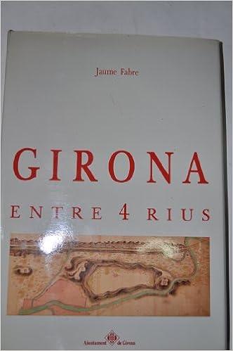 Amazon.com: Girona entre 4 rius: Lorigen dels carrers i ...