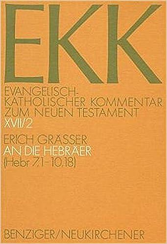 Book Der Brief an Die Hebraer (Hebr 7, 1-10, 18) (Evangelisch-Katholischer Kommentar Zum Neuen Testament)