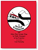 Streetcar to Subduction and Other Plate Tectonic Trips by Public Transport in San Francisco (Special Publications)