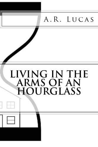 Living in the Arms of an Hourglass