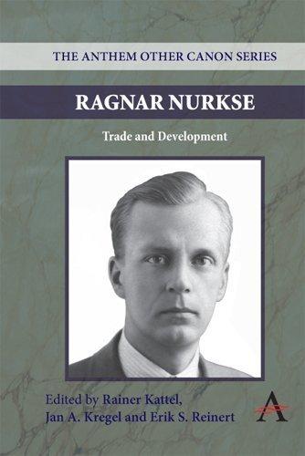 Ragnar Nurkse: Trade and Development (Anthem Other Canon Economics) - Anthem Stores Mall