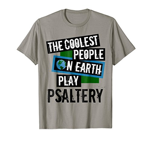 The Coolest People on Earth Play Psaltery Cool String Instrument T-Shirt