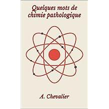 Quelques mots de chimie pathologique (French Edition)