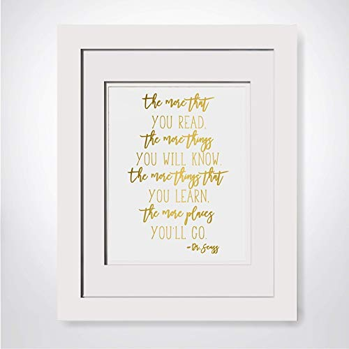 Dr Seuss Quote The More That You Read The More Places You'll Go, Real Gold Foil Print Nursery Decor