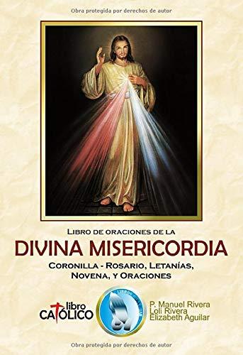 Libro De Oraciones De La Divina Misericordia Coronilla Rosario Letanías Novena Y Oraciones Spanish Edition Rivera Manuel Rivera Loli Aguilar Elizabeth 9798639901119 Books