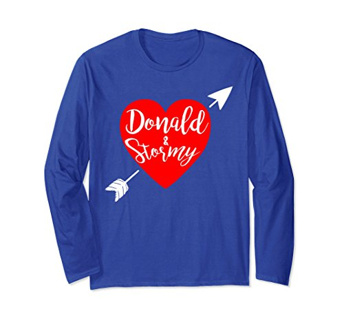 Unisex Donald and Stormy, funny Trump Long Sleeve Shirt Medium Royal Blue