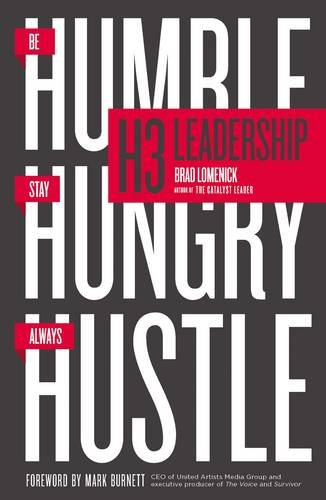 H3 Leadership: Be Humble. Stay Hungry. Always Hustle. by HarperCollins Christian Pub.