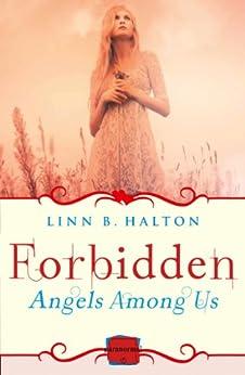 Forbidden: (A Novella) (Angels Among Us, Book 2) by [Halton, Linn B]