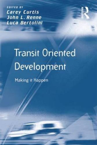Transit Oriented Development: Making it Happen (Transport and Mobility) by John L. Renne (2009-06-28) (Transit Oriented Development compare prices)