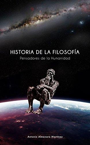 HISTORIA DE LA FILOSOFIA: PENSADORES DE LA HUMANIDAD (Spanish Edition)