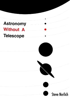 Astronomy Without A Telescope by [Nerlich, Steve]