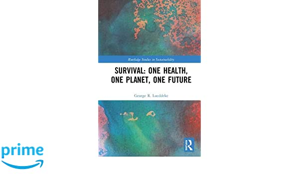 Survival: One Health, One Planet, One Future Routledge ...