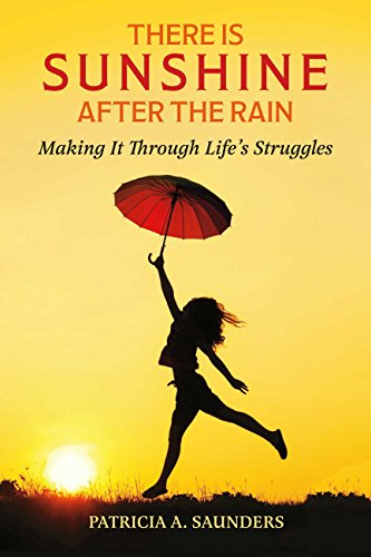 There Is Sunshine After the Rain: Making It Through Life's Struggles