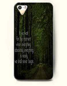 iPhone 5 5S Case OOFIT Phone Hard Case ** NEW ** Case with Design If We Wait For The Moment When Everything Absolutely Everything Is Ready We Shall Never Begin.- Proverbs Of Life - Case for Apple iPhone 5/5s