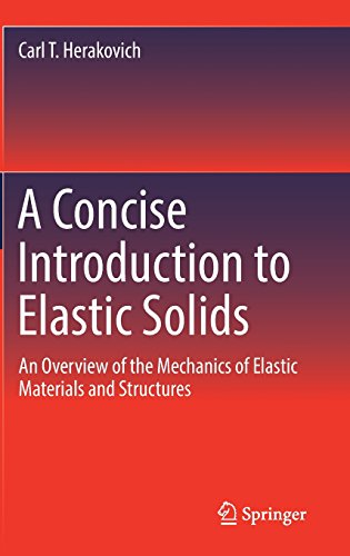 A Concise Introduction to Elastic Solids: An Overview of the Mechanics of Elastic Materials and Structures
