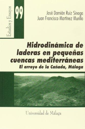 Descargar Libro Hidrodinámica De Laderas En Pequeñas Cuencas Mediterráneas José Damián Ruiz Sinoga