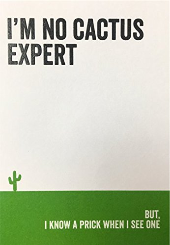 Rude Humorous Blank/Birthday Card I'm No Cactus Expert. BUT, I Know A Prick When I See ONE Carte Blanche