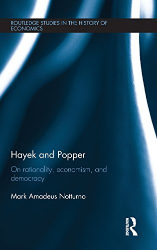 Hayek and Popper: On Rationality, Economism, and Democracy (Routledge Studies in the History of Economics)