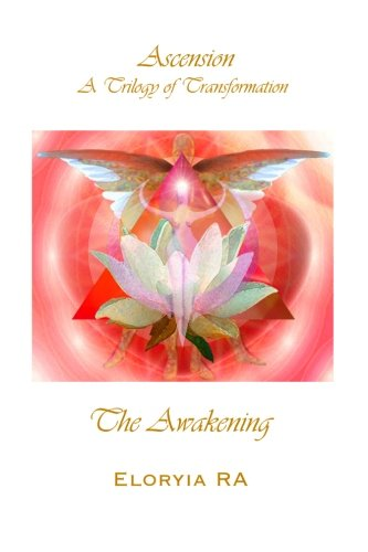 The Awakening: Ascension, A Trilogy of Transformation Book 1 pdf
