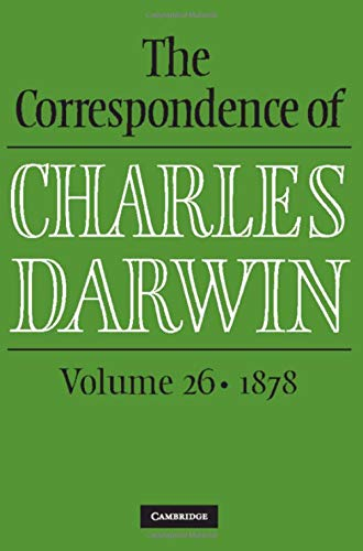 The Correspondence of Charles Darwin: Volume 26, 1878